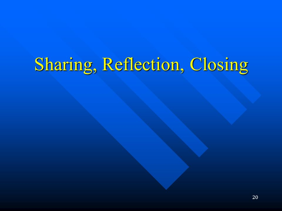 Sharing, Reflection, Closing