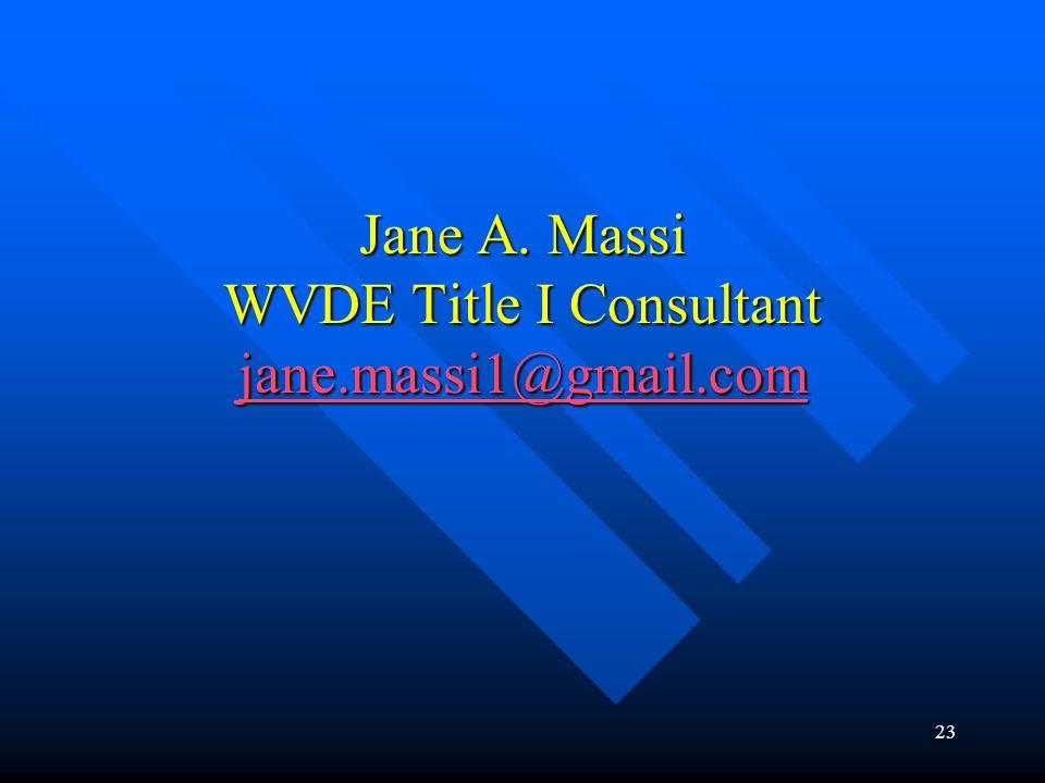 Jane A. Massi WVDE Title I Consultant jane.massi1@gmail.com