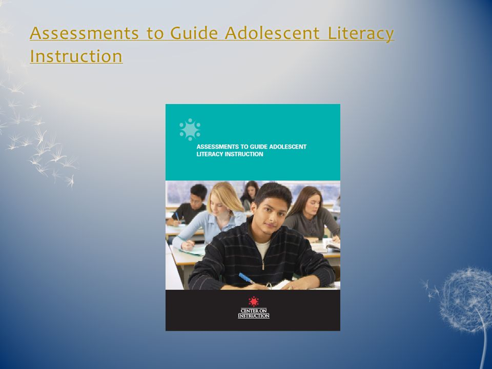 Assessments to Guide Adolescent Literacy Instruction