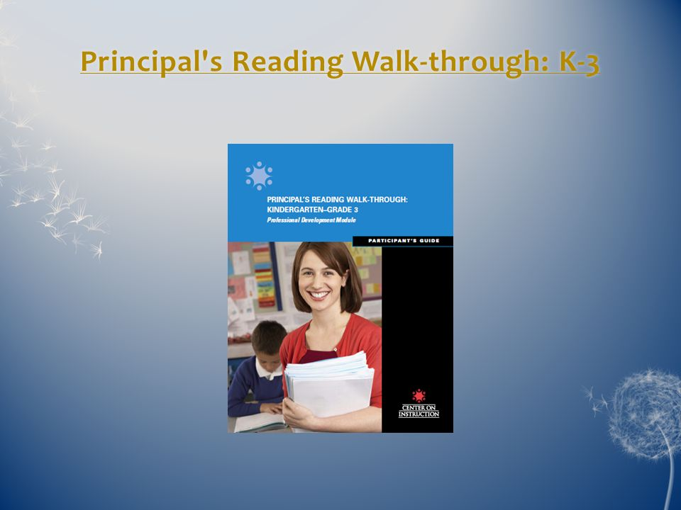 Principal s Reading Walk-through: K-3