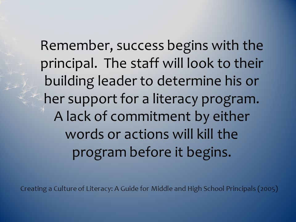 Remember, success begins with the principal