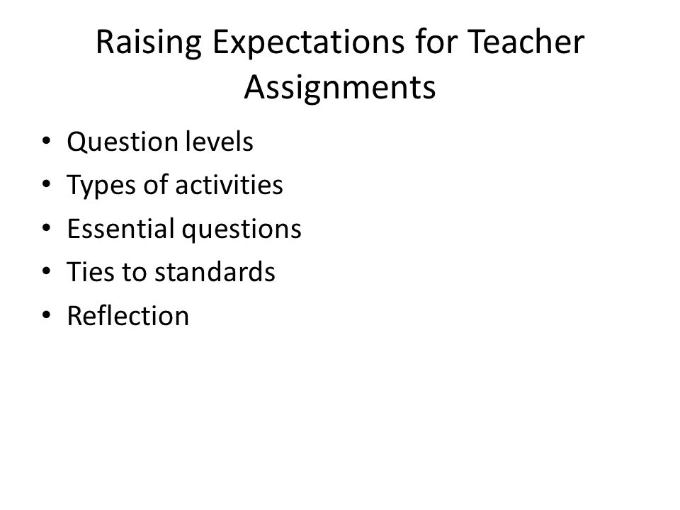 Raising Expectations for Teacher Assignments