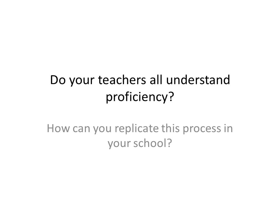 Do your teachers all understand proficiency