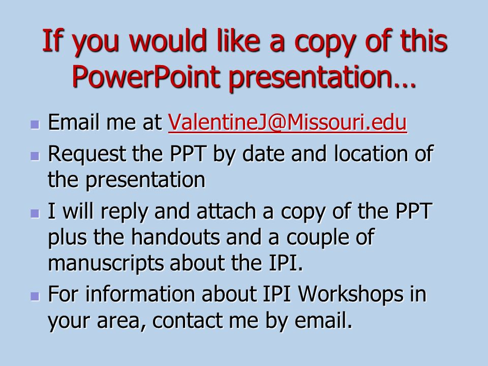 If you would like a copy of this PowerPoint presentation…