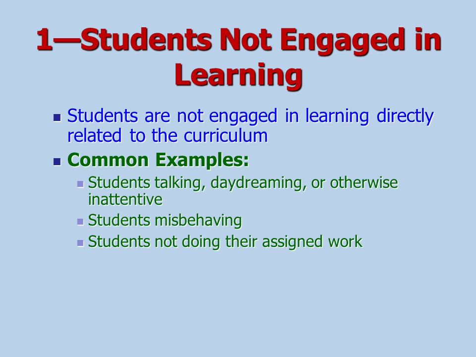 1—Students Not Engaged in Learning