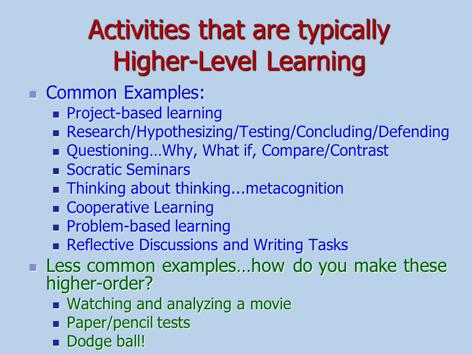 Activities that are typically Higher-Level Learning