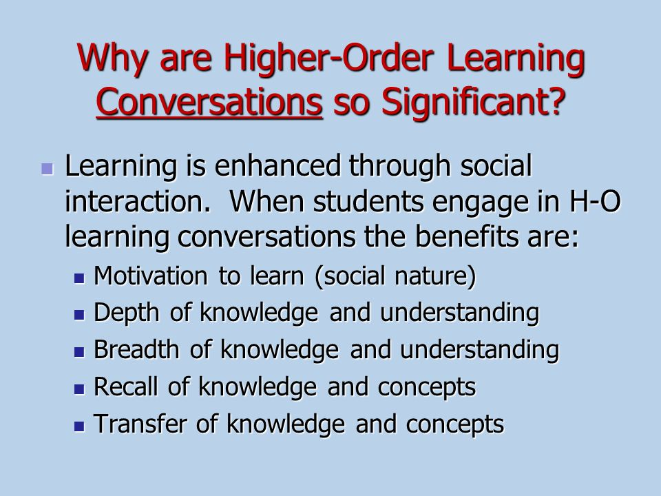 Why are Higher-Order Learning Conversations so Significant