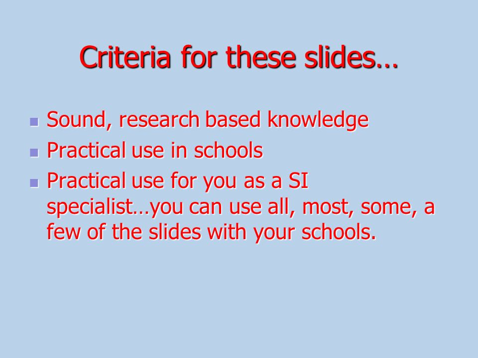Criteria for these slides…