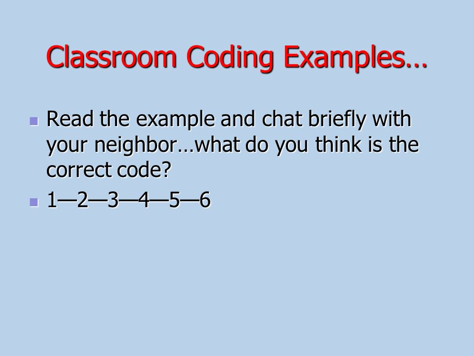 Classroom Coding Examples…