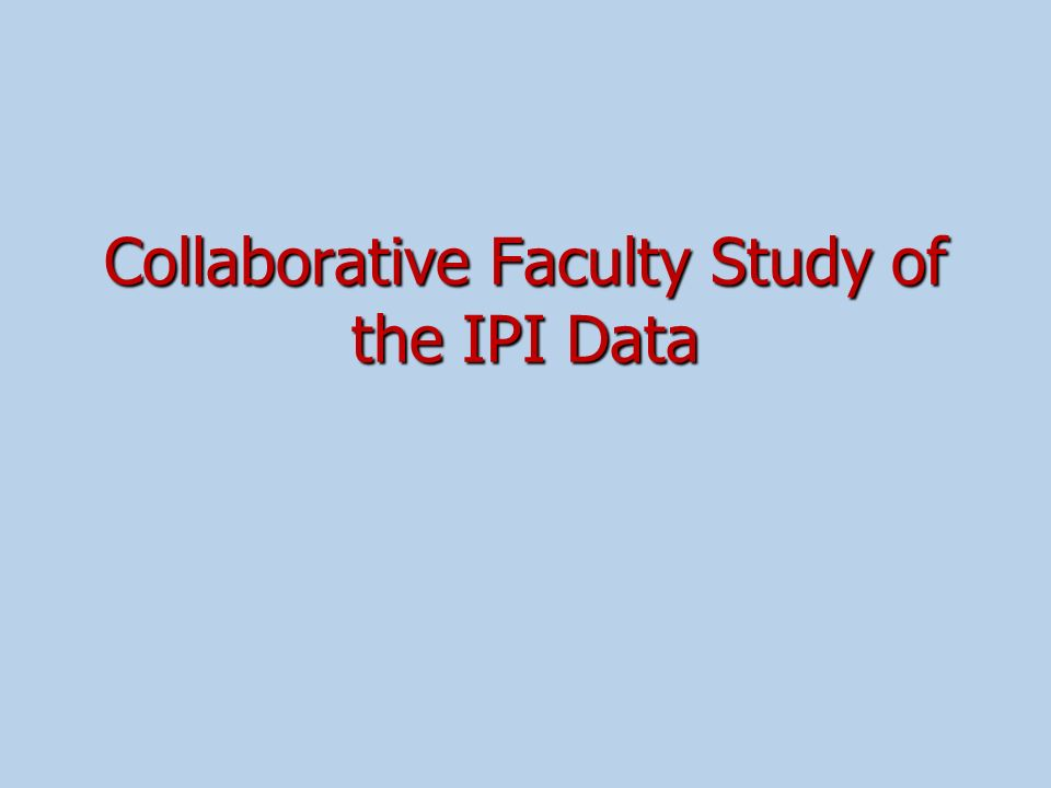 Collaborative Faculty Study of the IPI Data