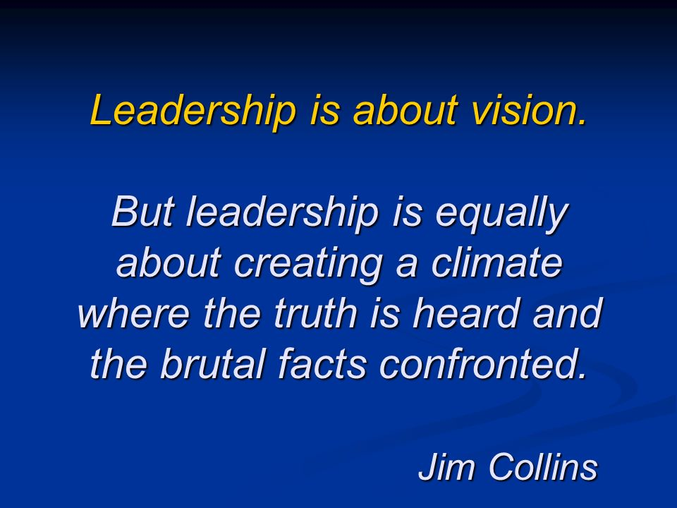 Leadership is about vision