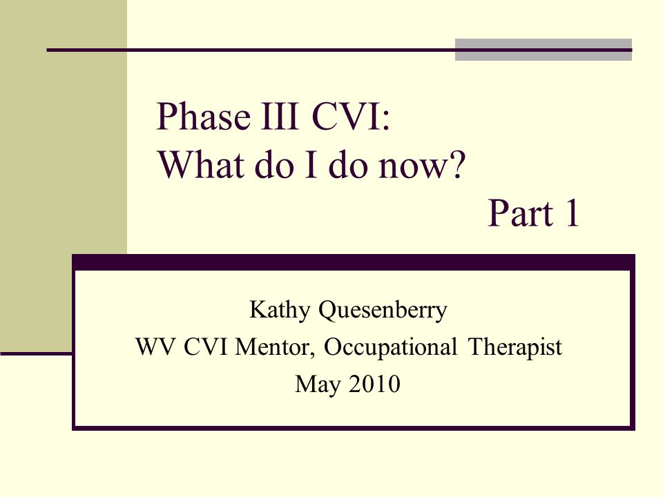 Phase III CVI: What do I do now Part 1