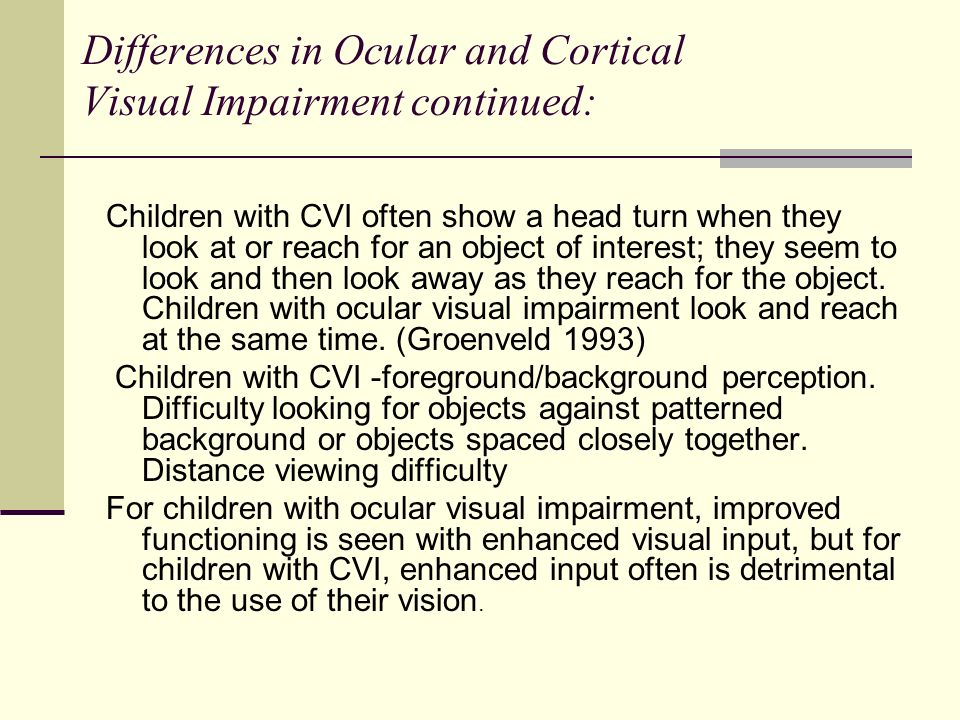 Differences in Ocular and Cortical Visual Impairment continued: