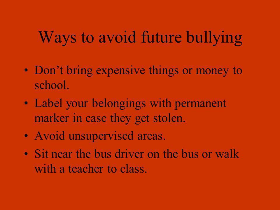 Ways to avoid future bullying