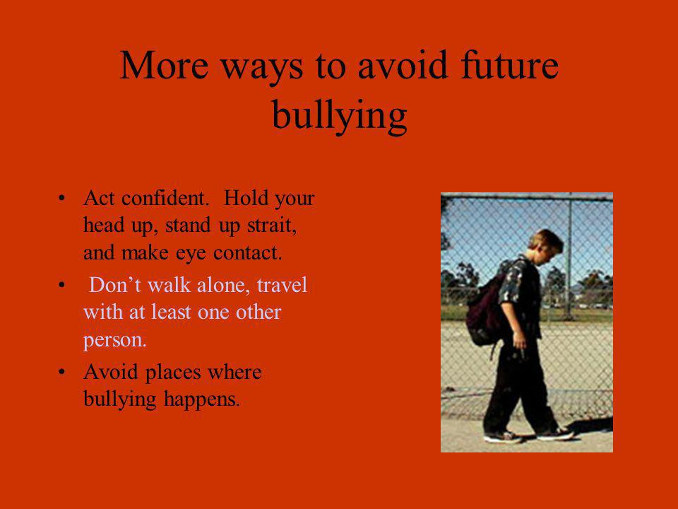 More ways to avoid future bullying
