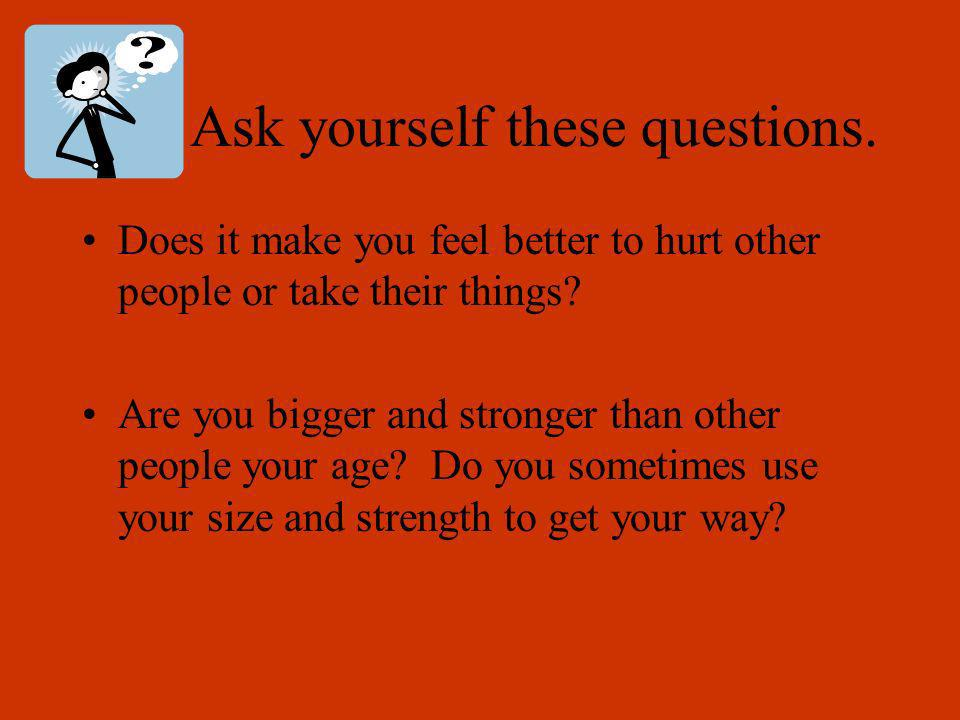 Ask yourself these questions.