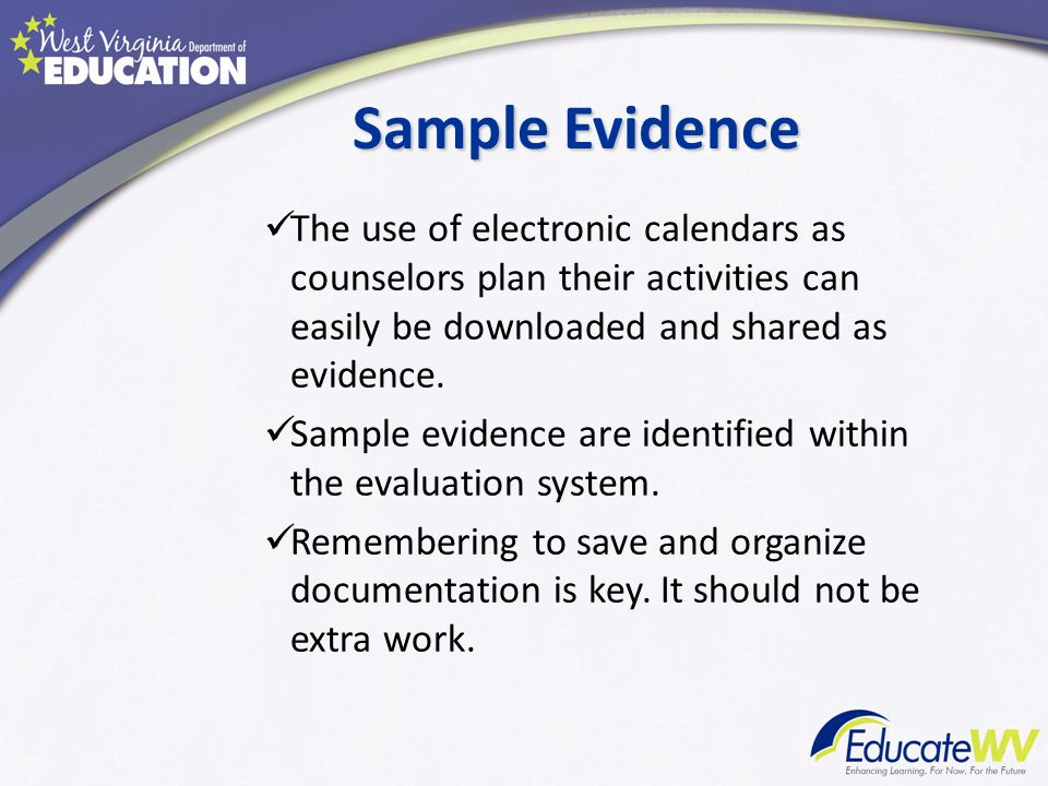 Sample Evidence The use of electronic calendars as counselors plan their activities can easily be downloaded and shared as evidence.