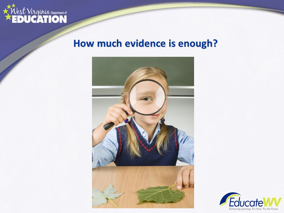 How much evidence is enough