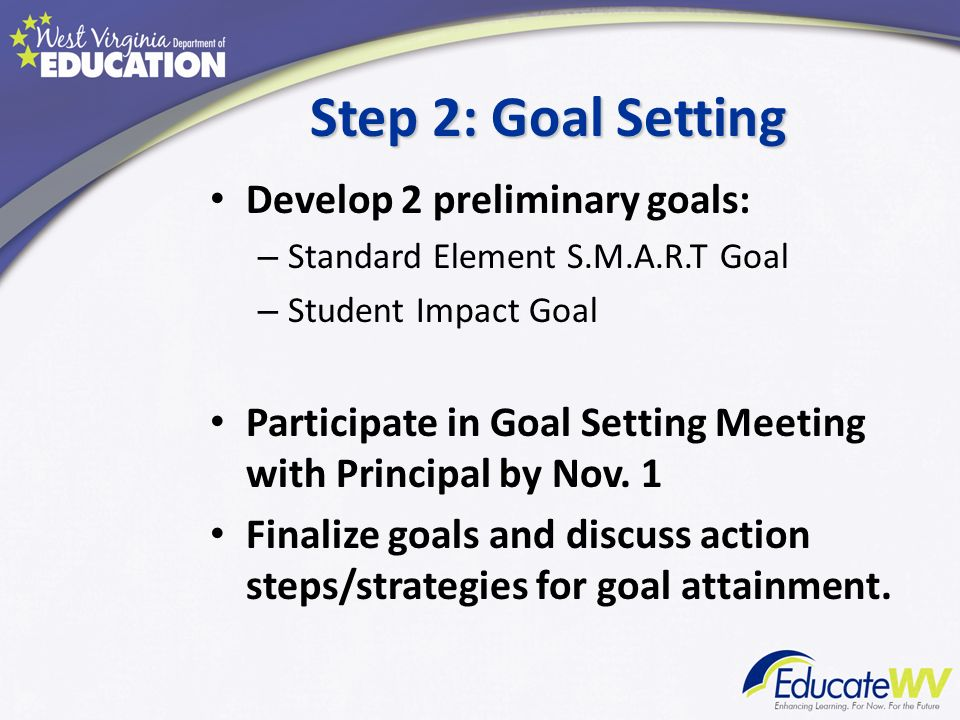 Step 2: Goal Setting Develop 2 preliminary goals: