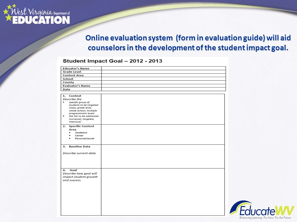 Online evaluation system (form in evaluation guide) will aid