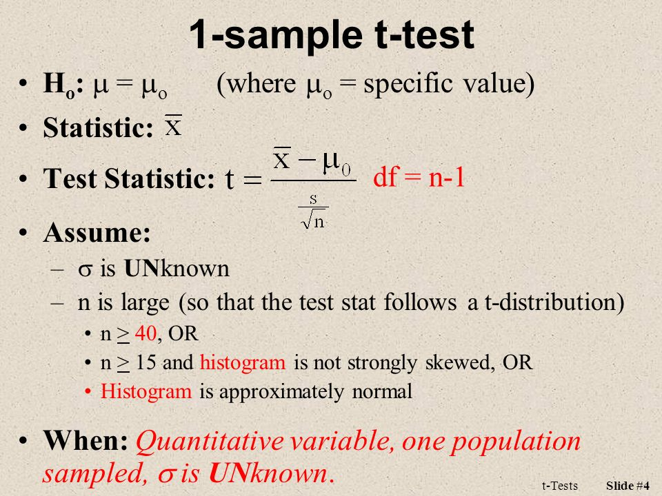 1-sample t-test Ho: m = mo (where mo = specific