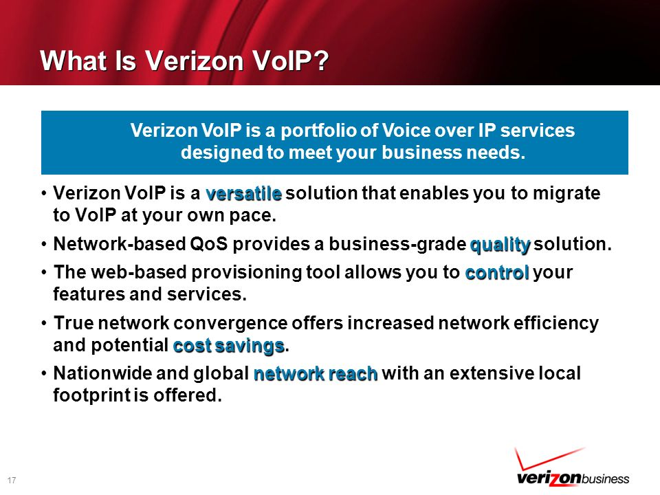 What Is Verizon VoIP Verizon VoIP is a portfolio of Voice over IP services designed to meet your business needs.
