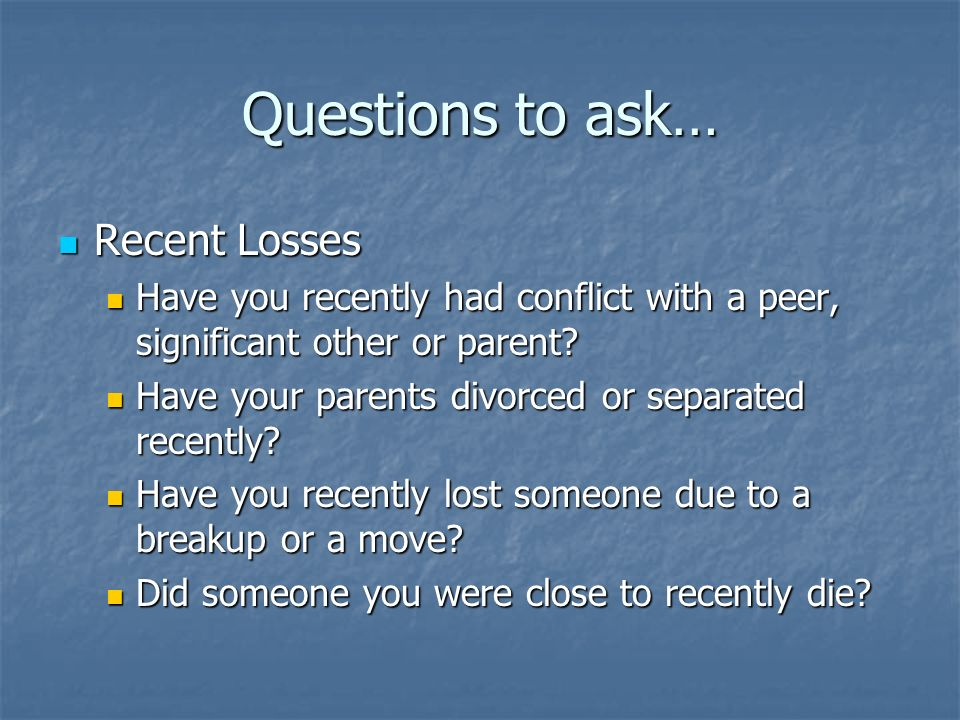 Questions to ask… Recent Losses