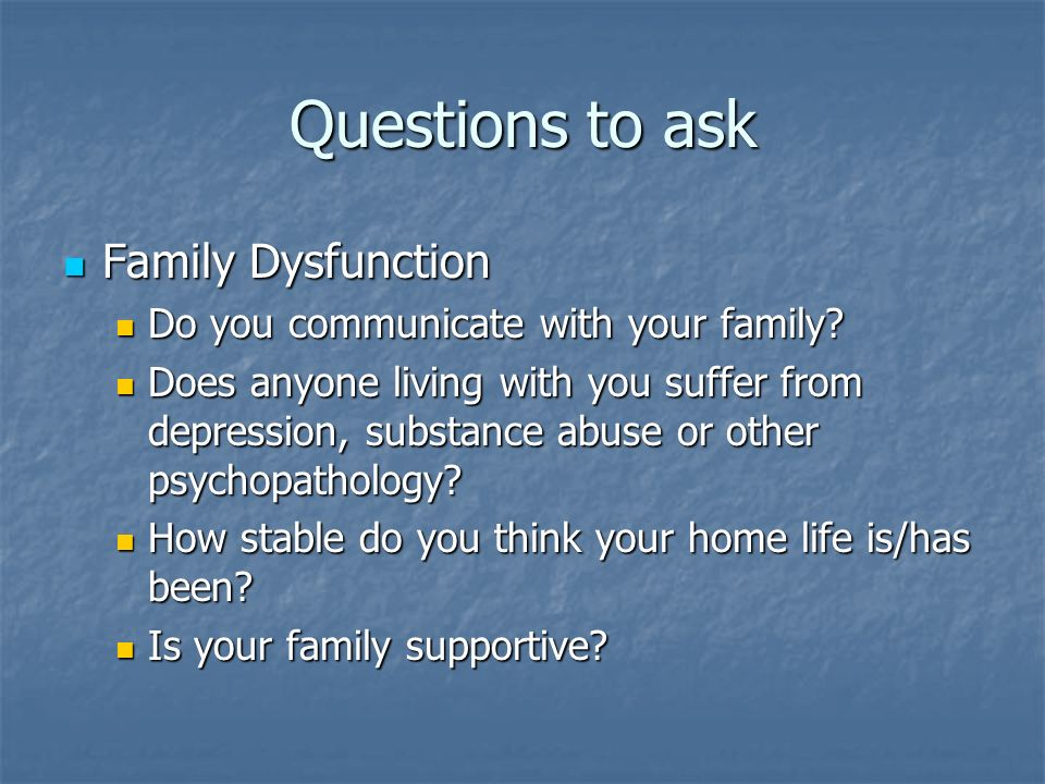 Questions to ask Family Dysfunction