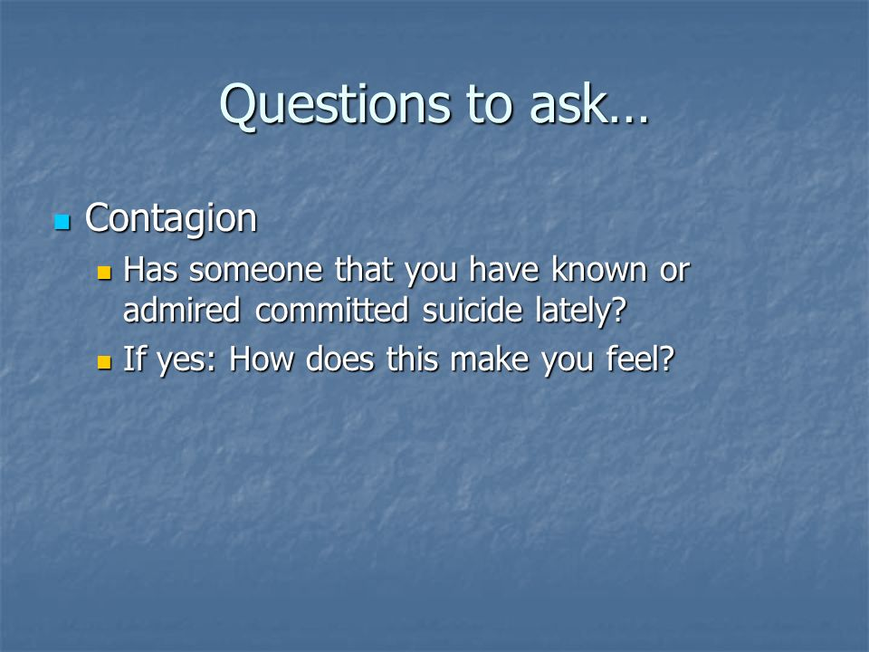 Questions to ask… Contagion