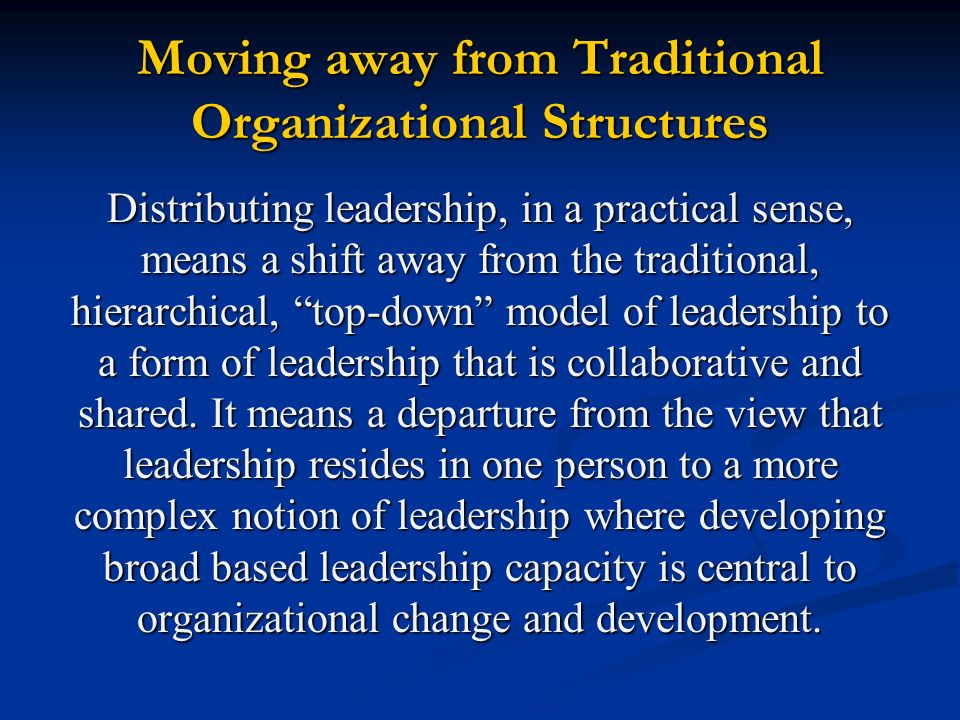 Moving away from Traditional Organizational Structures