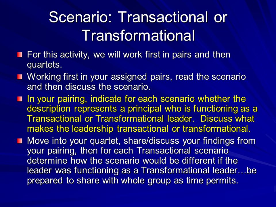 Scenario: Transactional or Transformational
