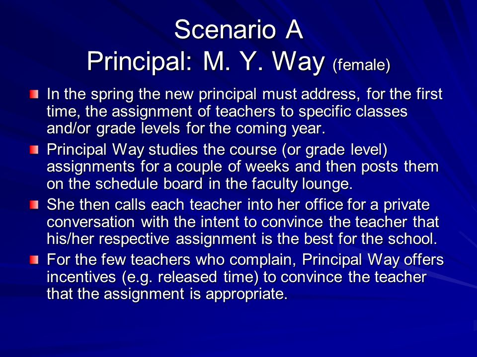 Scenario A Principal: M. Y. Way (female)
