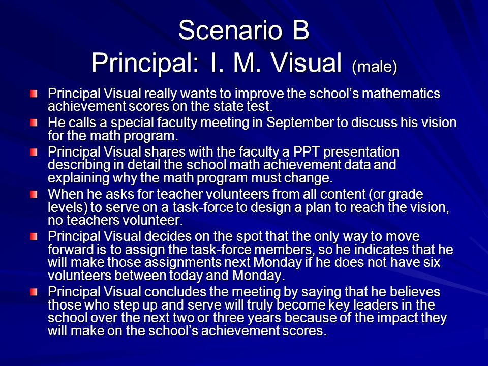 Scenario B Principal: I. M. Visual (male)