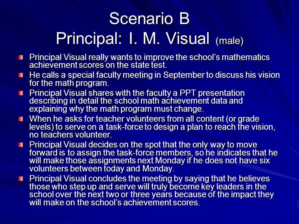 Scenario B Principal: I. M. Visual (male)