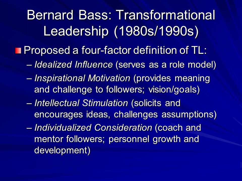 Bernard Bass: Transformational Leadership (1980s/1990s)