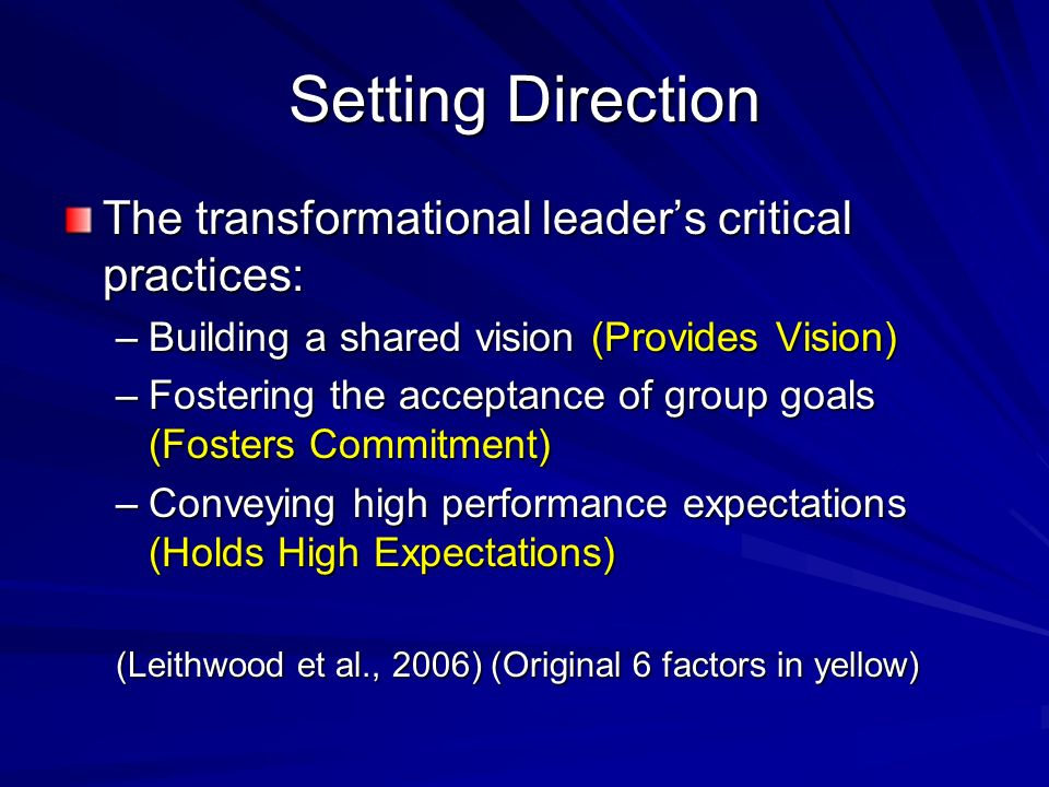 Setting Direction The transformational leader's critical practices: