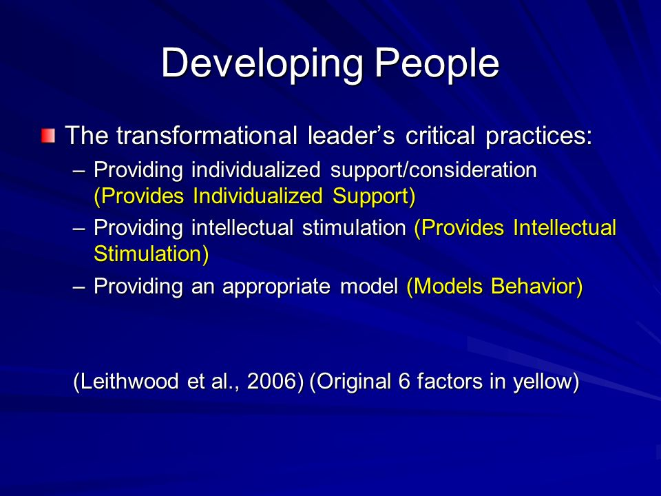 Developing People The transformational leader's critical practices: