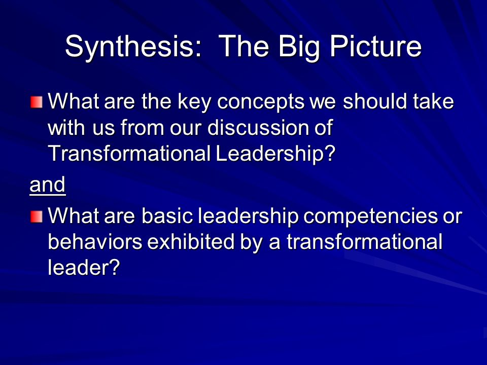 Synthesis: The Big Picture