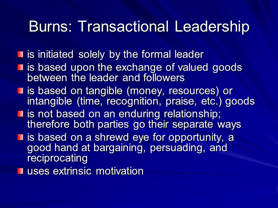 Burns: Transactional Leadership