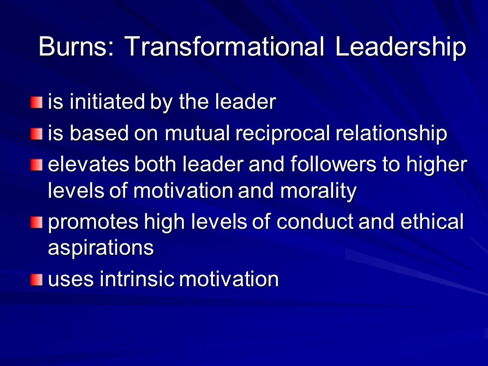 Burns: Transformational Leadership