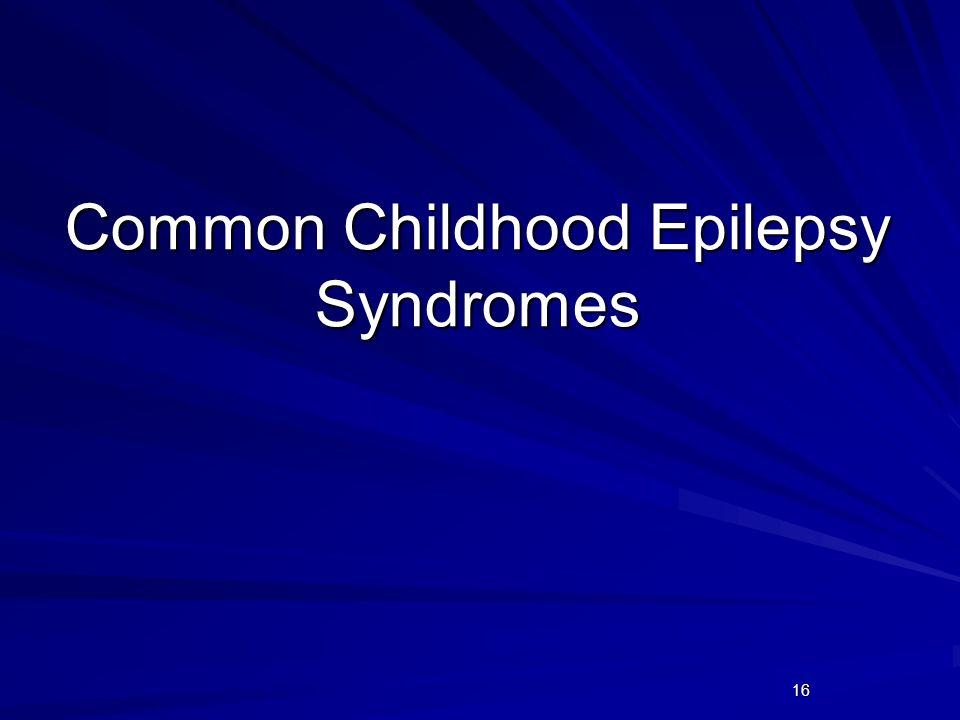 Common Childhood Epilepsy Syndromes