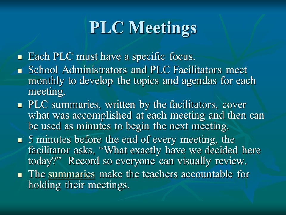 PLC Meetings Each PLC must have a specific focus.