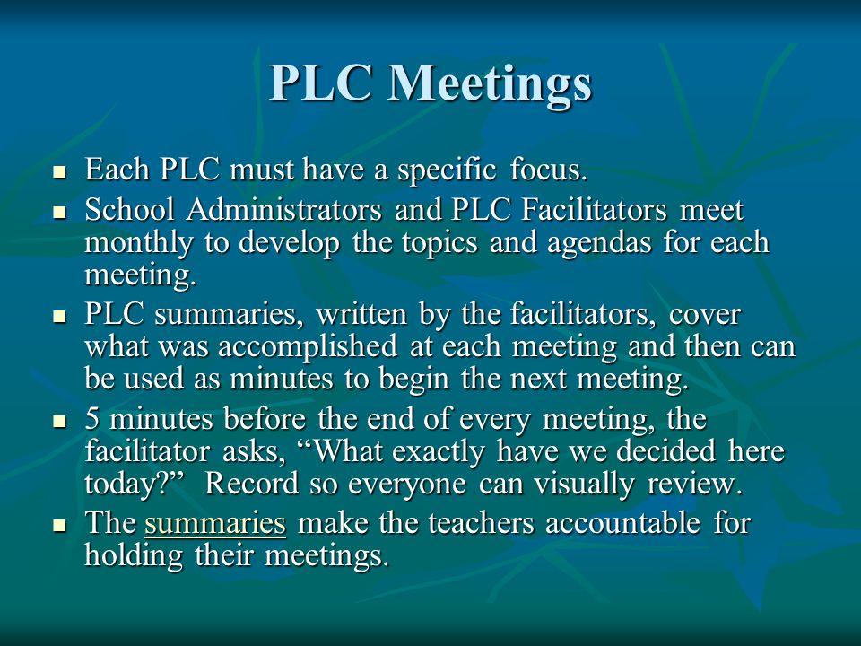 PLC Meetings Each PLC must have a specific focus.