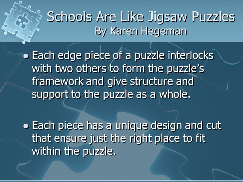 Schools Are Like Jigsaw Puzzles By Karen Hegeman