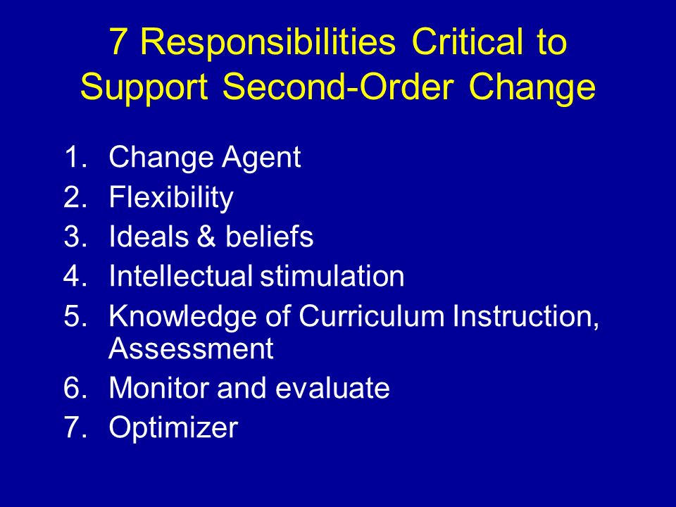 7 Responsibilities Critical to Support Second-Order Change