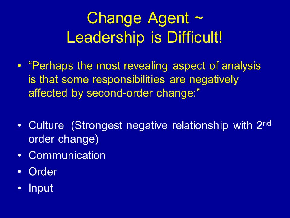 Change Agent ~ Leadership is Difficult!