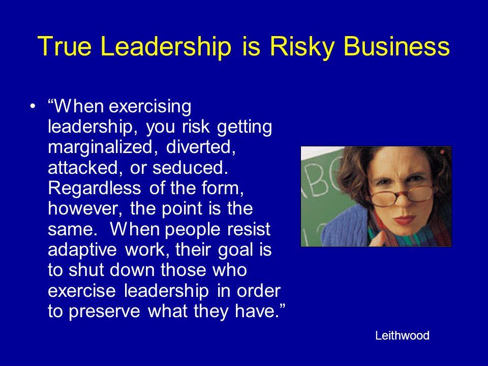 True Leadership is Risky Business