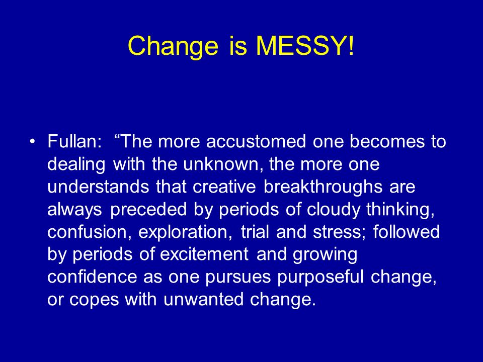Change is MESSY!