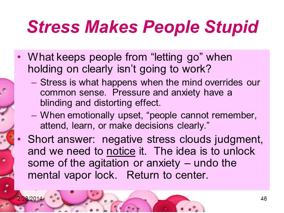 Stress Makes People Stupid