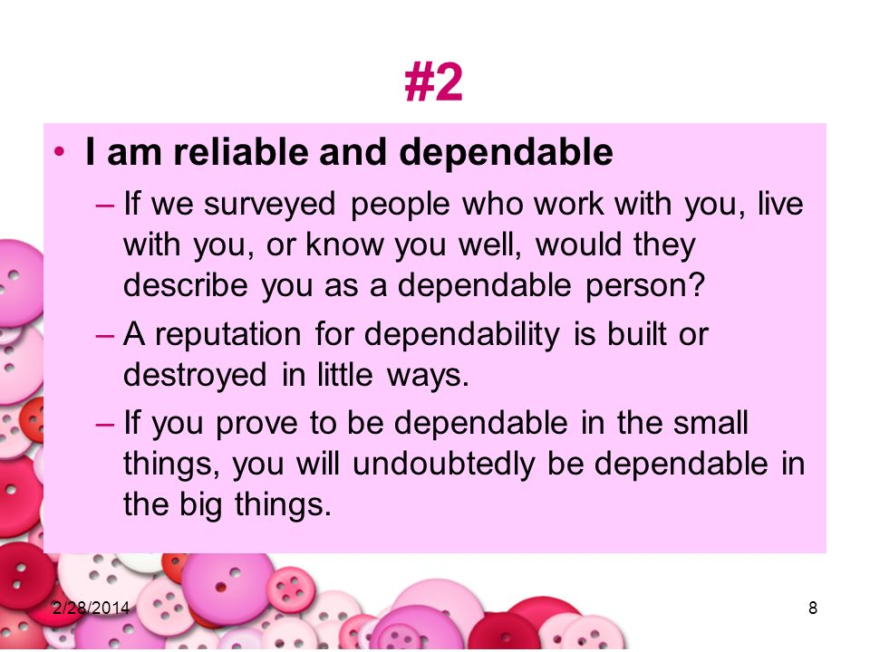 #2 I am reliable and dependable